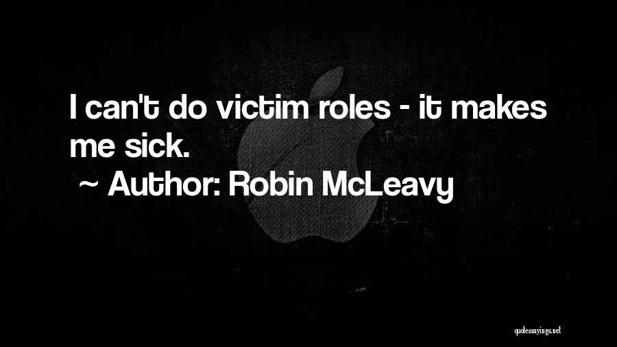 Roles Quotes By Robin McLeavy