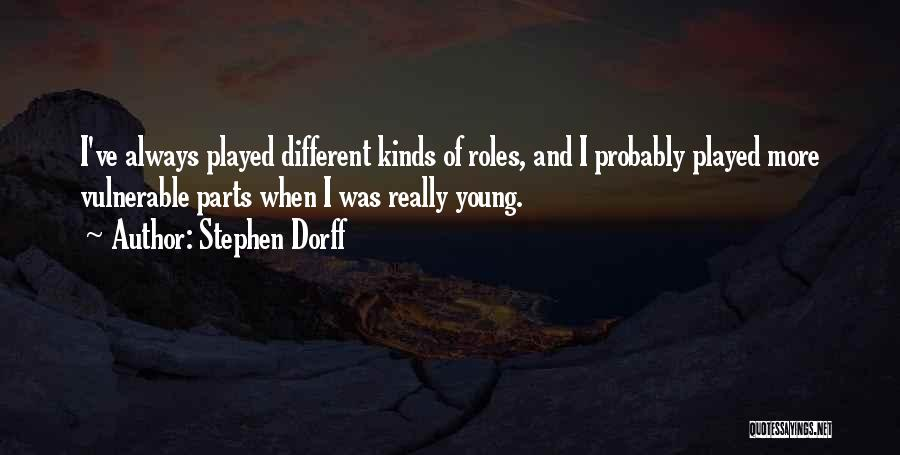 Roles Quotes By Stephen Dorff