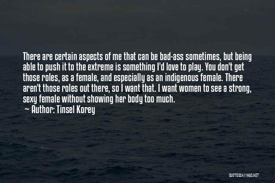 Roles Quotes By Tinsel Korey