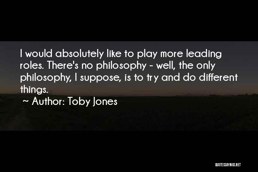 Roles Quotes By Toby Jones
