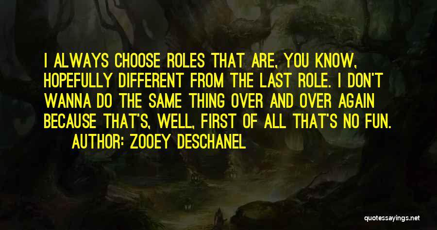 Roles Quotes By Zooey Deschanel