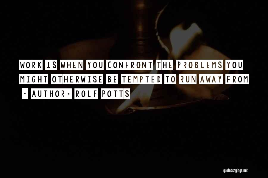 Rolf Potts Quotes 1078376