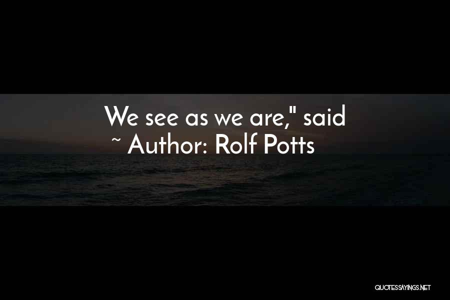 Rolf Potts Quotes 248148