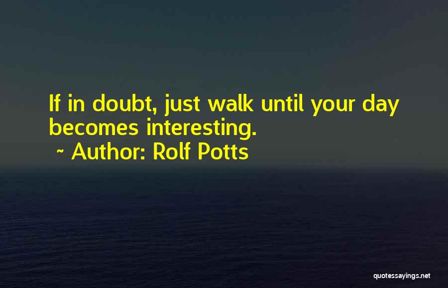 Rolf Potts Quotes 406719