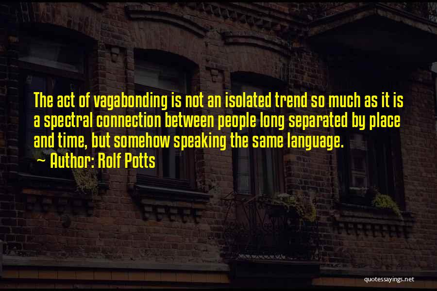 Rolf Potts Quotes 463995