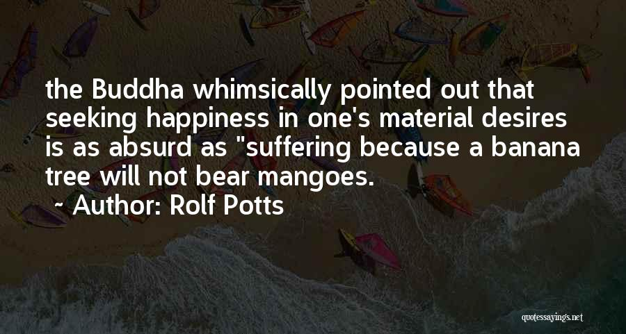 Rolf Potts Quotes 526228