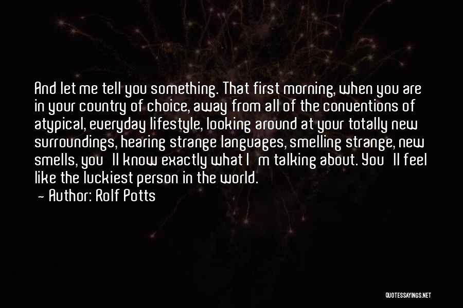 Rolf Potts Quotes 684566