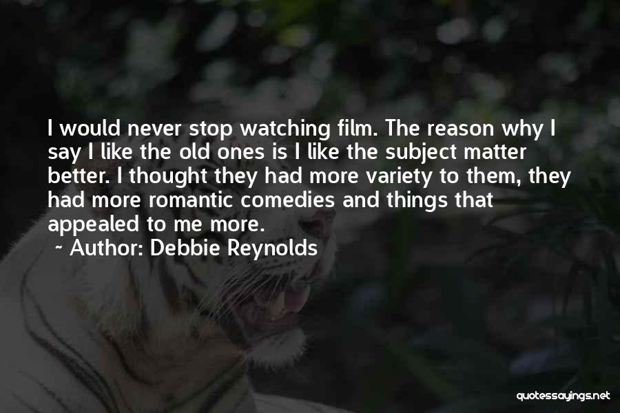 Romantic Comedy Film Quotes By Debbie Reynolds