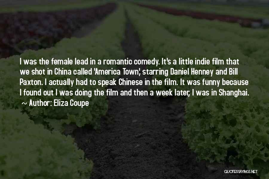 Romantic Comedy Film Quotes By Eliza Coupe