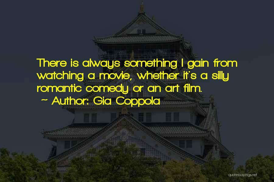 Romantic Comedy Film Quotes By Gia Coppola