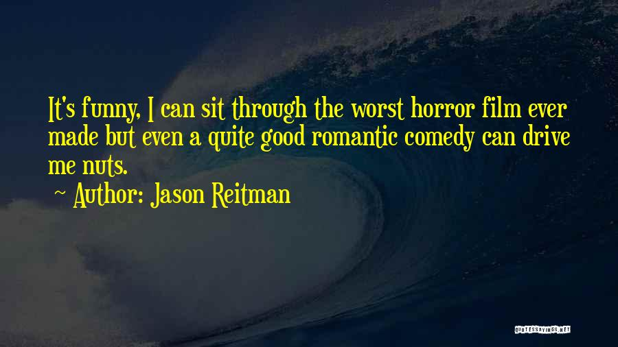 Romantic Comedy Film Quotes By Jason Reitman