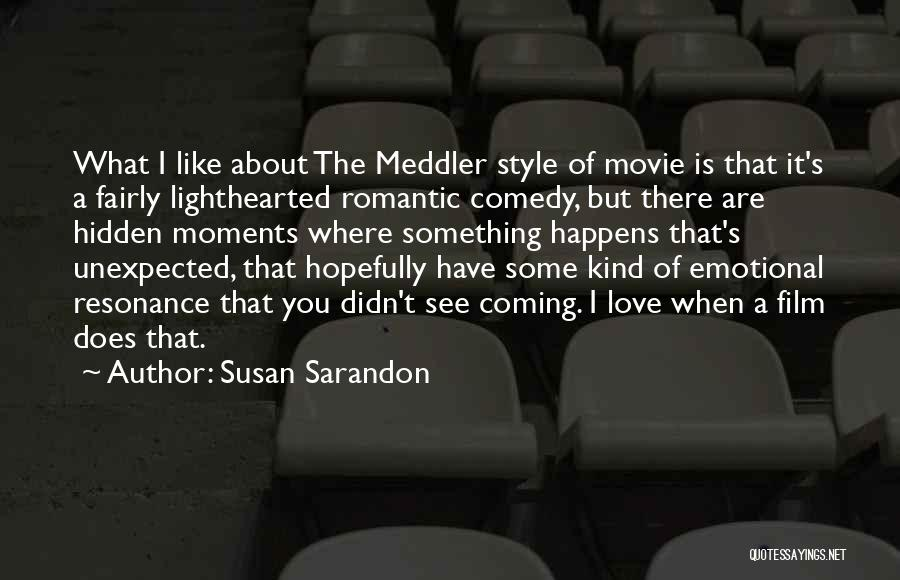 Romantic Comedy Film Quotes By Susan Sarandon