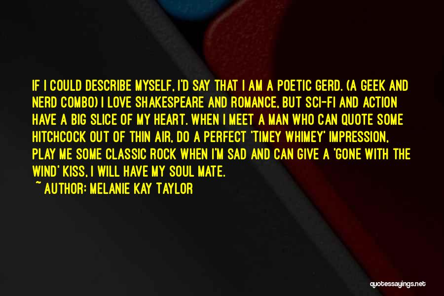 Romantic Nerd Quotes By Melanie Kay Taylor
