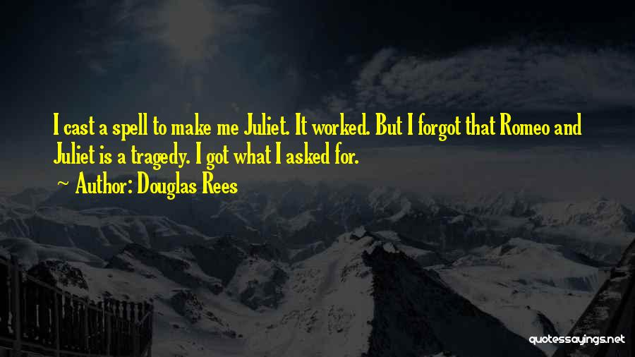 Romeo And Juliet Tragedy Quotes By Douglas Rees