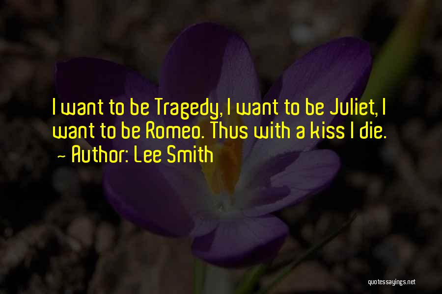 Romeo And Juliet Tragedy Quotes By Lee Smith