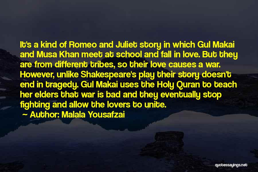 Romeo And Juliet Tragedy Quotes By Malala Yousafzai