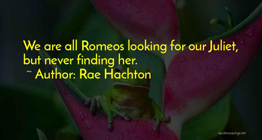 Romeo And Juliet Tragedy Quotes By Rae Hachton