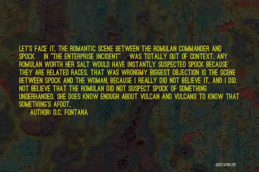 Romulan Commander Quotes By D.C. Fontana