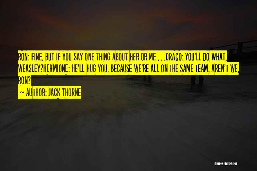 Ron And Hermione Best Quotes By Jack Thorne