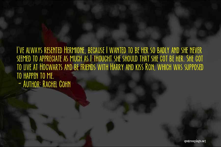Ron And Hermione Best Quotes By Rachel Cohn