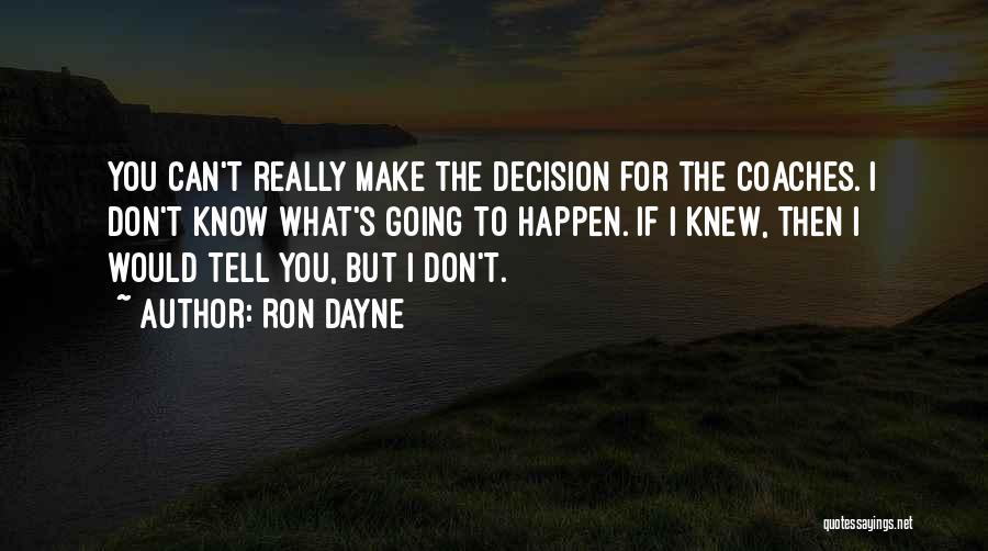Ron Dayne Quotes 573053