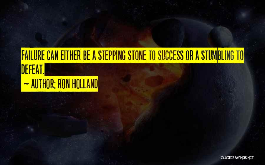 Ron Holland Quotes 1592470