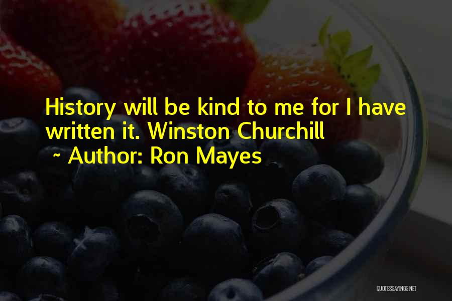 Ron Mayes Quotes 1099387