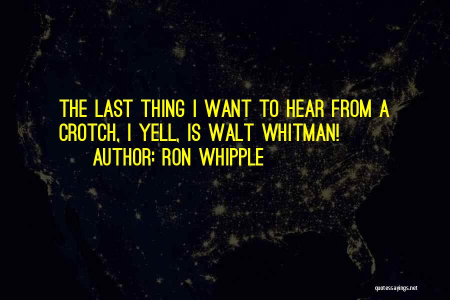 Ron Whipple Quotes 481062