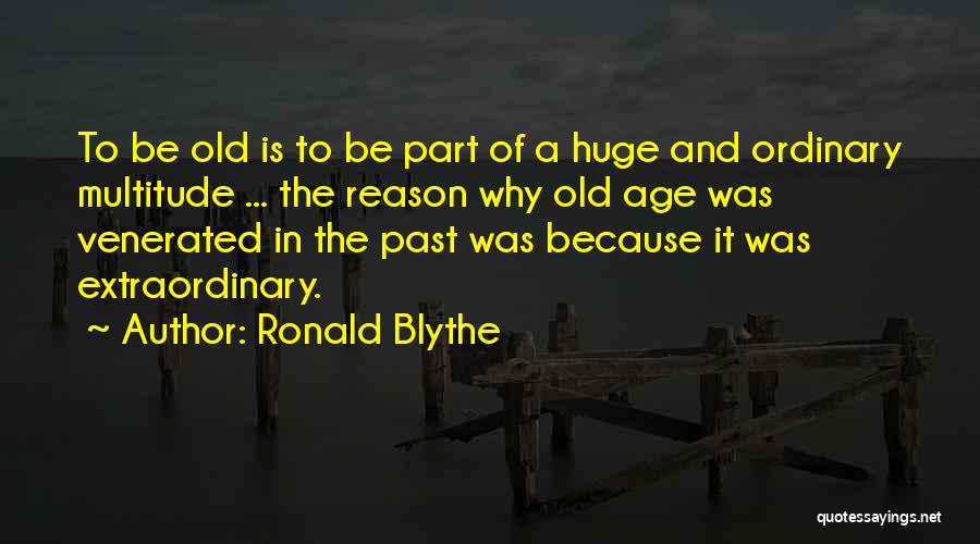 Ronald Blythe Quotes 113077
