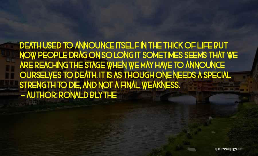 Ronald Blythe Quotes 1194491