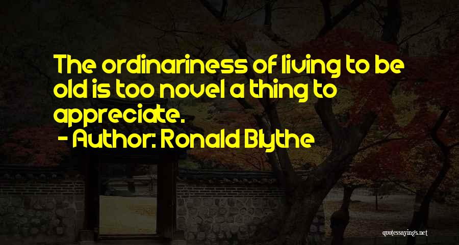 Ronald Blythe Quotes 1335073