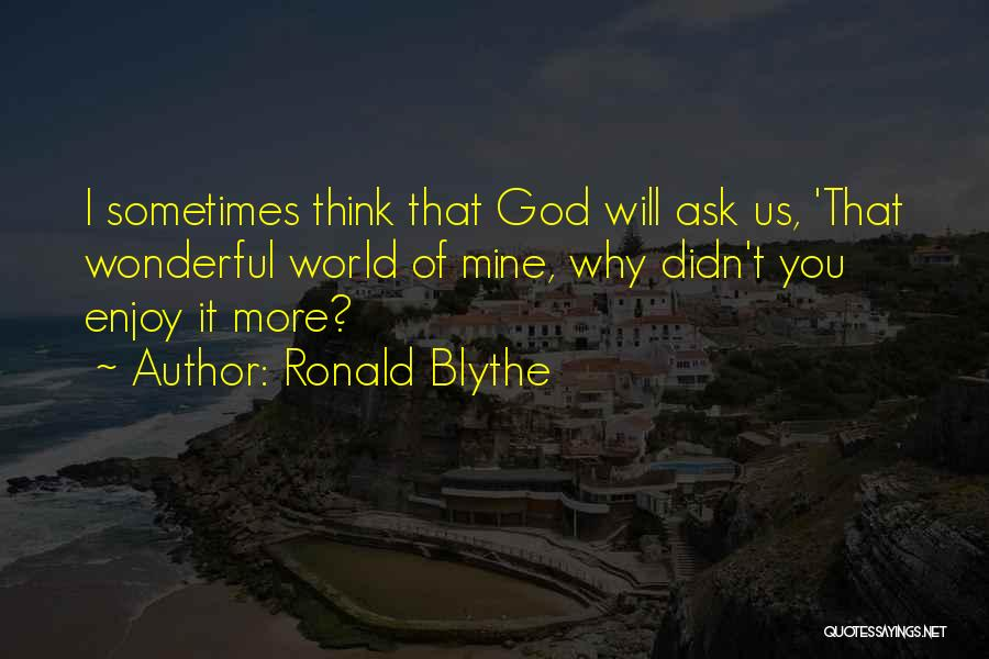 Ronald Blythe Quotes 1913633