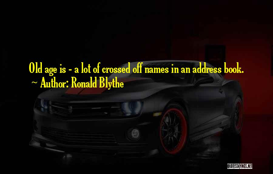 Ronald Blythe Quotes 2184667