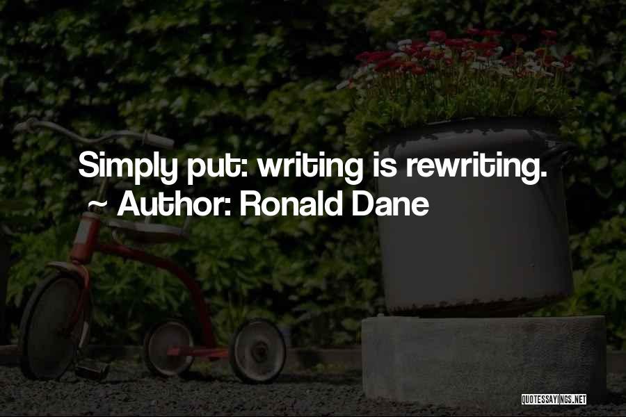 Ronald Dane Quotes 427564