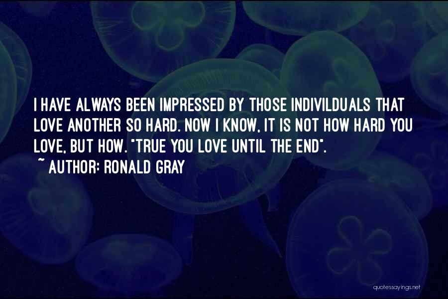Ronald Gray Quotes 1694623
