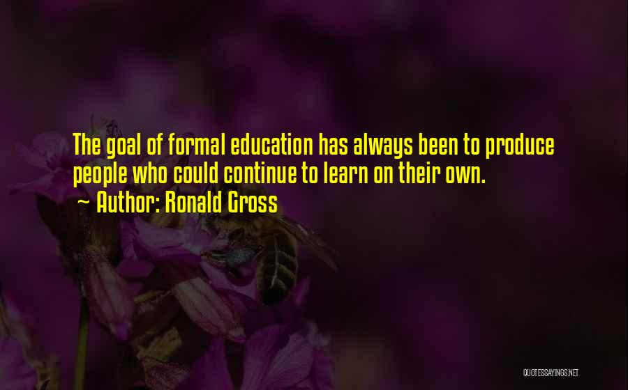 Ronald Gross Quotes 1327308