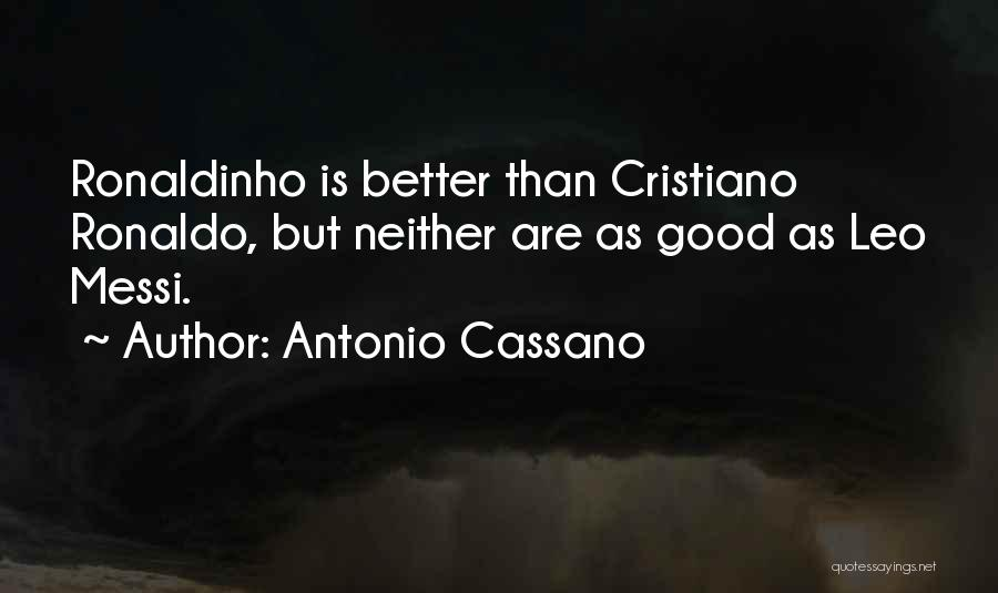 Ronaldo And Messi Quotes By Antonio Cassano