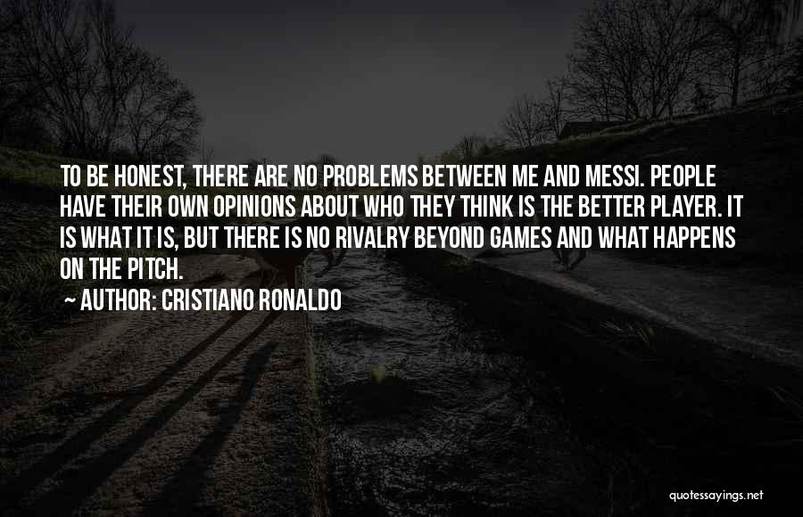Ronaldo And Messi Quotes By Cristiano Ronaldo