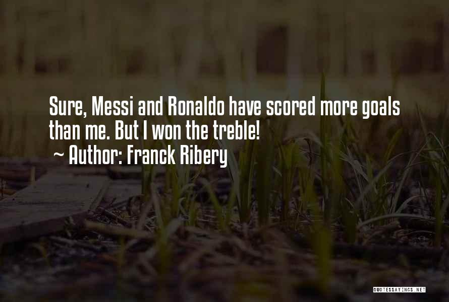 Ronaldo And Messi Quotes By Franck Ribery