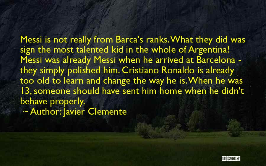Ronaldo And Messi Quotes By Javier Clemente