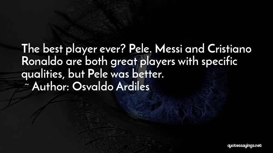 Ronaldo And Messi Quotes By Osvaldo Ardiles