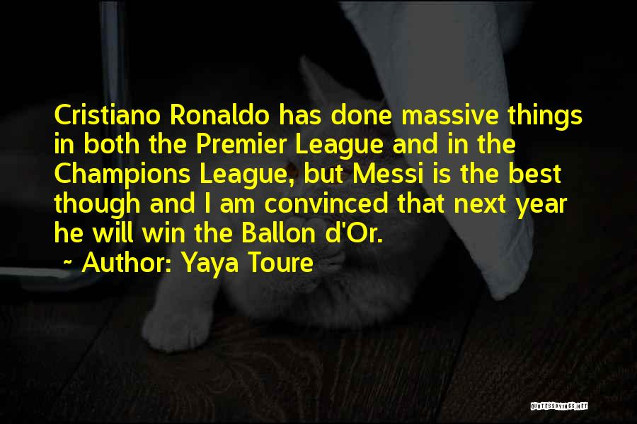 Ronaldo And Messi Quotes By Yaya Toure