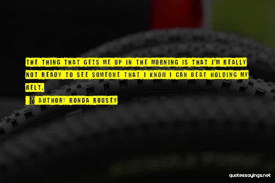 Ronda Rousey Quotes 1577040