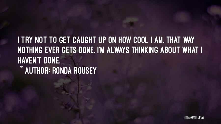 Ronda Rousey Quotes 363541