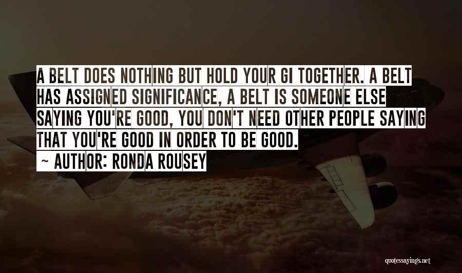 Ronda Rousey Quotes 976401