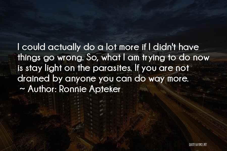 Ronnie Apteker Quotes 1480495