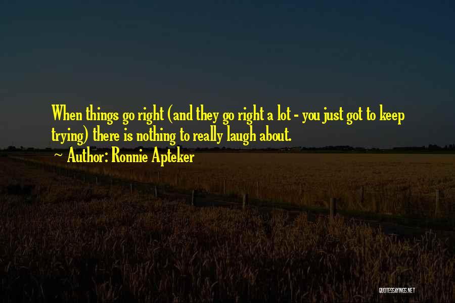 Ronnie Apteker Quotes 1784126