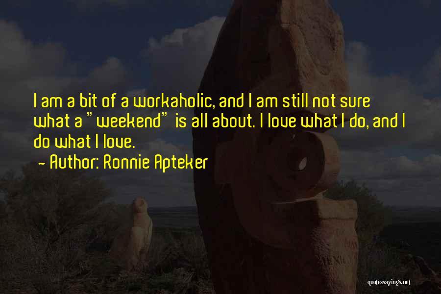 Ronnie Apteker Quotes 2081230