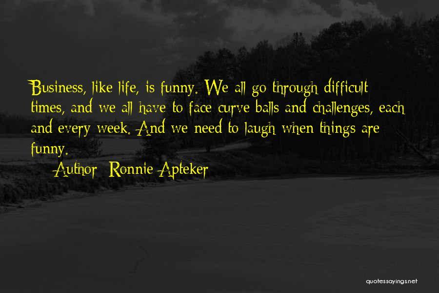 Ronnie Apteker Quotes 239634