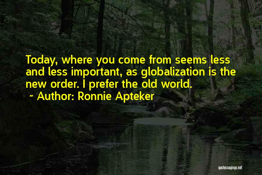 Ronnie Apteker Quotes 287398